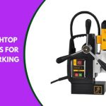 Best Benchtop Drill Press for Woodworking